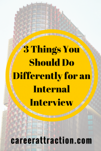 Internal interviews aren't like standard interviews. Don't make these critical mistakes and screw up your chances at a great job with a company you already know and love!