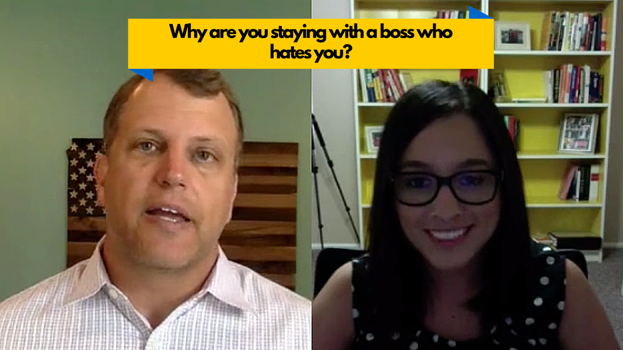 Why Are You Staying With a Boss Who Hates You?