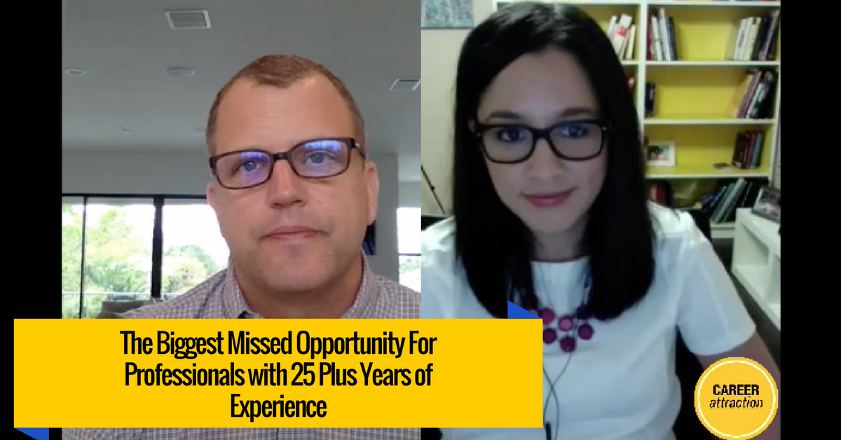 The Biggest Missed Opportunity for Seasoned Professionals with 25+ Years Experience