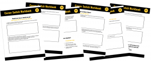 The Career Switch Workbook is a free resource that helps you decide whether it's time to quit your job.