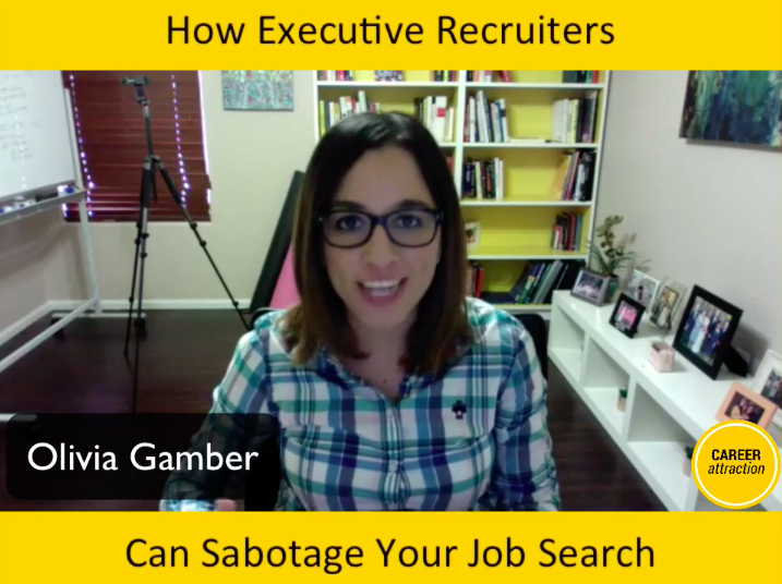 How Executive Recruiters Can Sabotage Your Job Search
